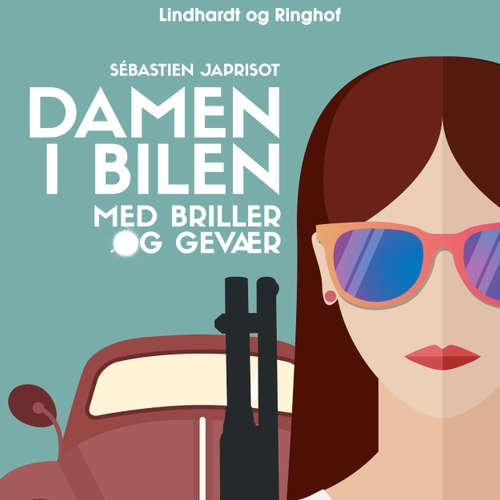 Audiokniha Damen i bilen med briller og gevær - Sébastien Japrisot - Mette Ahrenkiel