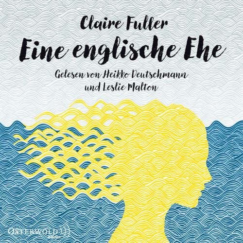 Hoerbuch Eine englische Ehe - Claire Fuller - Heikko Deutschmann