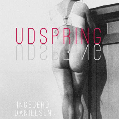 Audiokniha Udspring - Ingegerd Danielsen - Karen-Marie Larsen