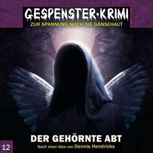 Hoerbuch Gespenster-Krimi, Folge 12: Der gehörnte Abt - Dennis Hendricks - Alexandra Lange