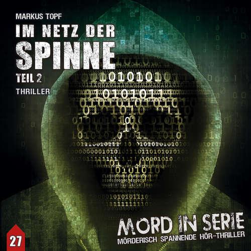Hoerbuch Mord in Serie, Folge 27: Im Netz der Spinne, Pt. 2 - Markus Topf - Stephanie Kirchberger