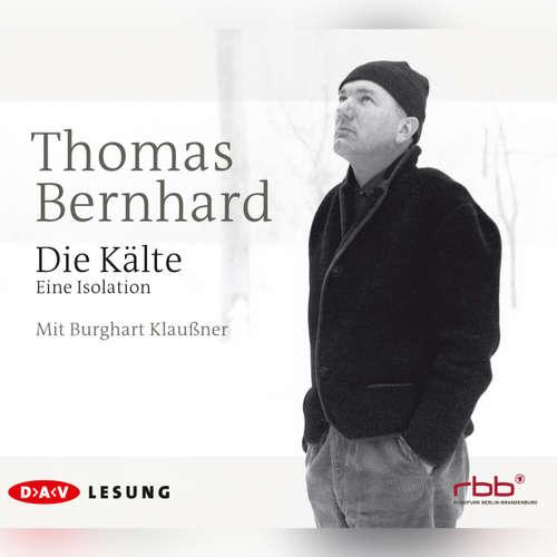 Hoerbuch Die Kälte - Thomas Bernhard - Burghart Klaußner