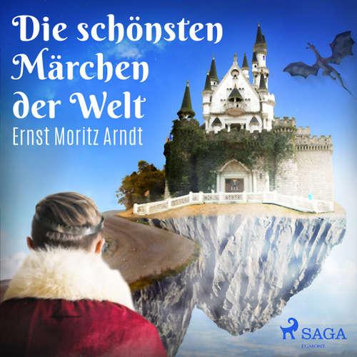 Hoerbuch Die schönsten Märchen der Welt - Ernst Moritz Arndt - Marlies Wenzel