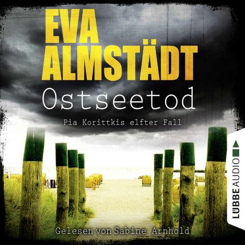 Hoerbuch Ostseetod - Pia Korittkis elfter Fall - Kommissarin Pia Korittki 7 - Eva Almstädt - Sabine Arnhold