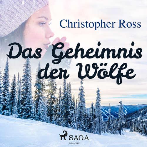 Hoerbuch Das Geheimnis der Wölfe - Christopher Ross - Annabelle Krieg