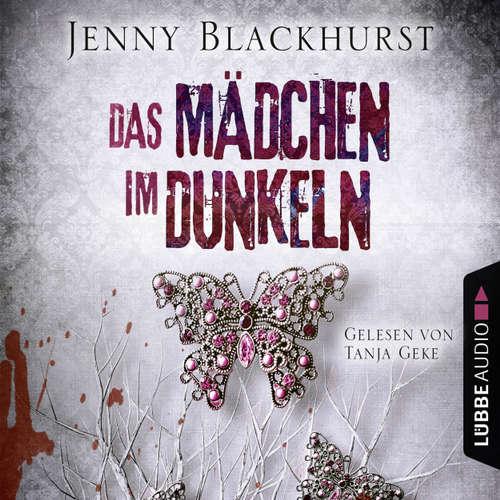 Hoerbuch Das Mädchen im Dunkeln - Psychothriller - Jenny Blackhurst - Tanja Geke