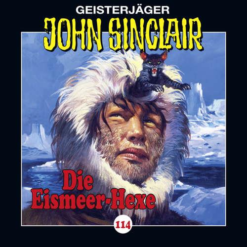 Hoerbuch John Sinclair, Folge 114: Die Eismeer-Hexe. Teil 2 von 4 - Jason Dark - Dietmar Wunder