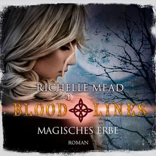 Hoerbuch Magisches Erbe - Bloodlines 3 - Richelle Mead - Katrin Weisser-Lodahl
