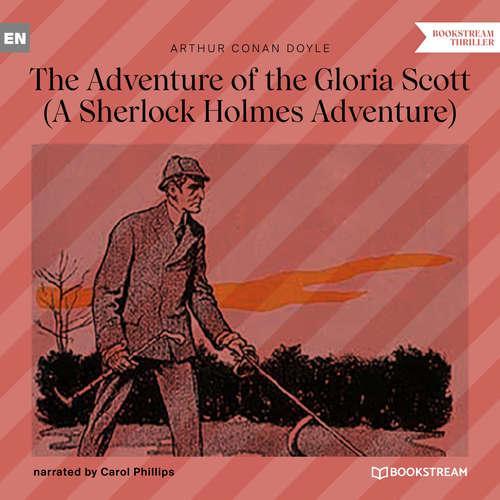 Audiobook The Adventure of the Gloria Scott - A Sherlock Holmes Adventure - Arthur Conan Doyle - Carol Phillips