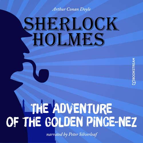 Audiobook The Adventure of the Golden Pince-Nez - Arthur Conan Doyle - Peter Silverleaf