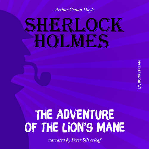 Audiobook The Adventure of the Lion's Mane - Arthur Conan Doyle - Peter Silverleaf