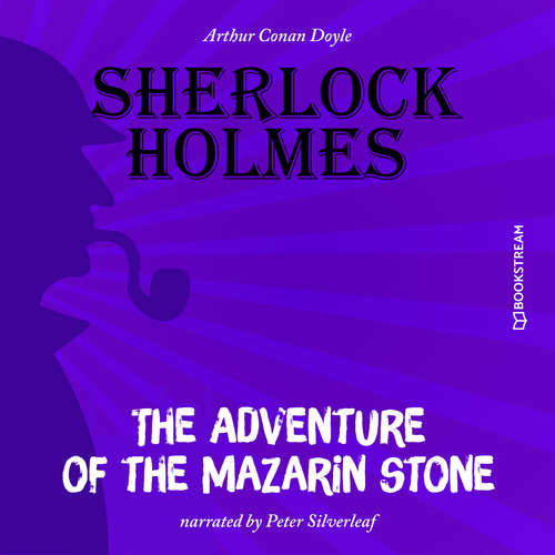 Audiobook The Adventure of the Mazarin Stone - Arthur Conan Doyle - Peter Silverleaf