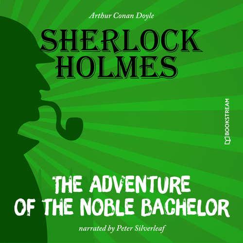 Audiobook The Adventure of the Noble Bachelor - Arthur Conan Doyle - Peter Silverleaf