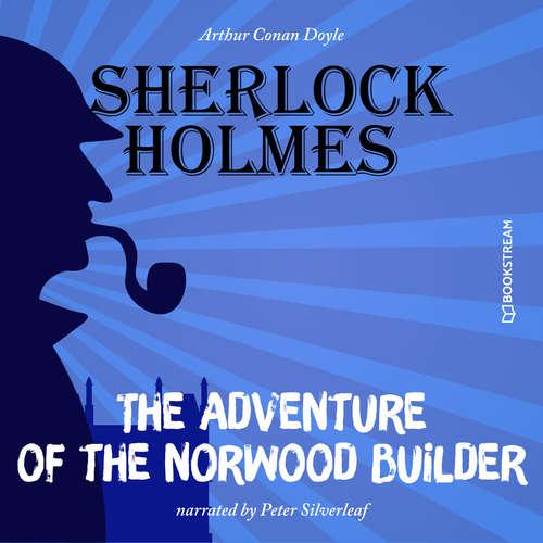 Audiobook The Adventure of the Norwood Builder - Arthur Conan Doyle - Peter Silverleaf