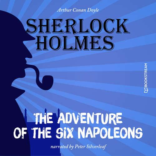 Audiobook The Adventure of the Six Napoleons - Arthur Conan Doyle - Peter Silverleaf
