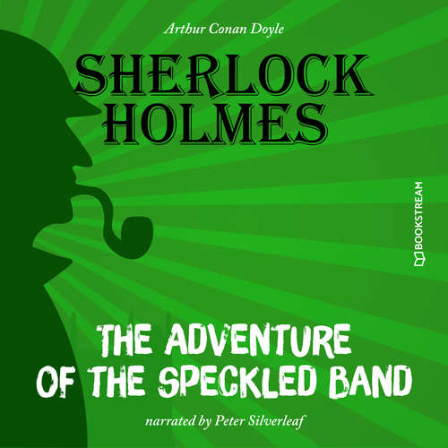 Audiobook The Adventure of the Speckled Band - Arthur Conan Doyle - Peter Silverleaf