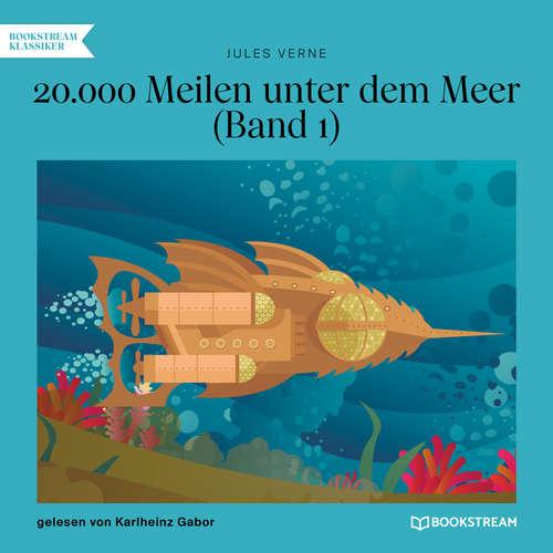 Hoerbuch 20.000 Meilen unter dem Meer, Band 1 - Jules Verne - Karlheinz Gabor