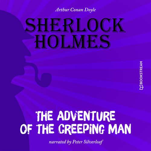 Audiobook The Adventure of the Creeping Man - Arthur Conan Doyle - Peter Silverleaf