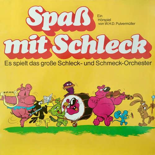 Hoerbuch Spaß mit Schleck, Es spielt das große Schleck- und Schmeck-Orchester - W. H. D. Pulvermüller - Wolfgang Kieling