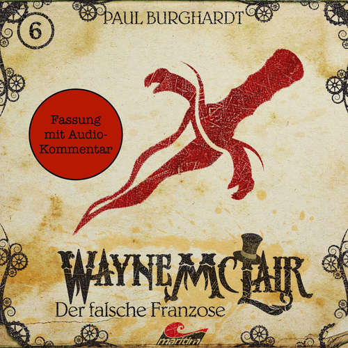 Hoerbuch Wayne McLair - Fassung mit Audio-Kommentar, Folge 6: Der falsche Franzose - Paul Burghardt - Felix Würgler