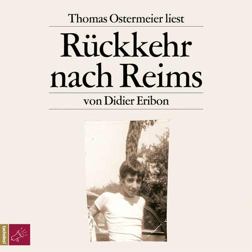 Hoerbuch Rückkehr nach Reims - Didier Eribon - Thomas Ostermeier