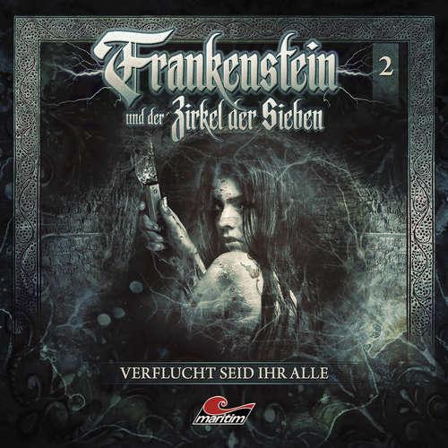 Hoerbuch Frankenstein und der Zirkel der Sieben, Folge 2: Verflucht seid ihr alle - Marc Freund - Dietmar Wunder