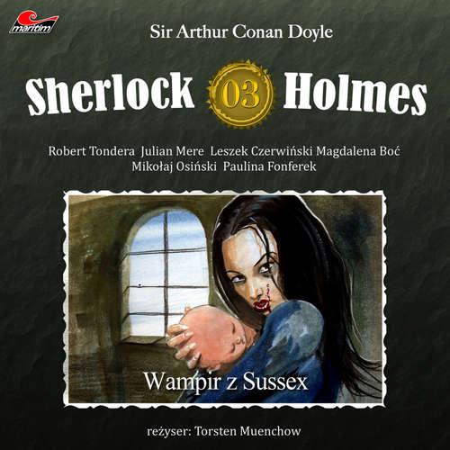 Hoerbuch Sherlock Holmes, Odcinek 3: Wampir z Sussex - Sir Arthur Conan Doyle - Robert Tondera