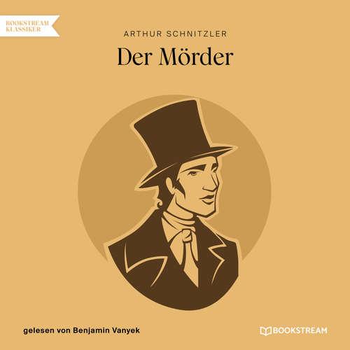 Hoerbuch Der Mörder - Arthur Schnitzler - Benjamin Vanyek
