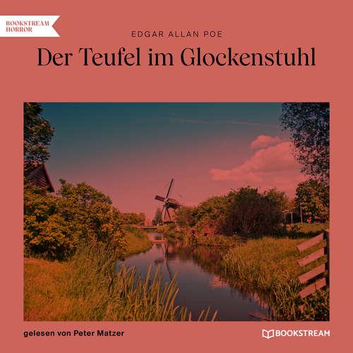 Hoerbuch Der Teufel im Glockenstuhl - Edgar Allan Poe - Peter Matzer