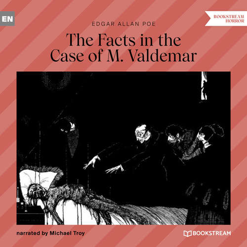 Audiobook The Facts in the Case of M. Valdemar - Edgar Allan Poe - Michael Troy