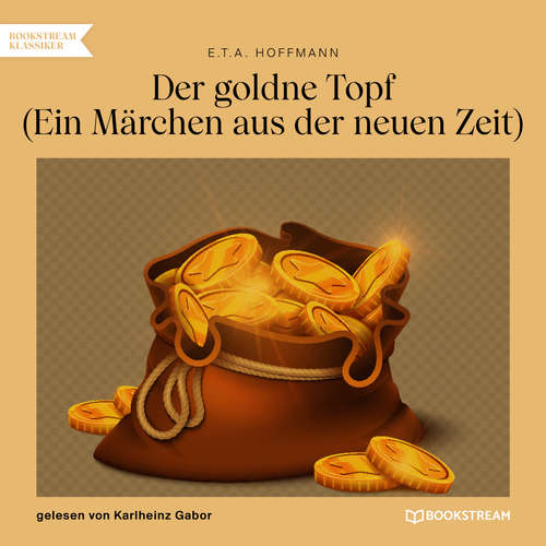 Hoerbuch Der goldne Topf - Ein Märchen aus der neuen Zeit - E.T.A. Hoffmann - Karlheinz Gabor