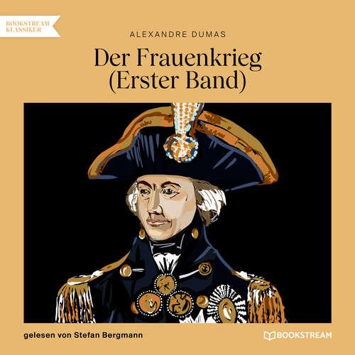 Hoerbuch Der Frauenkrieg, Band 1 - Alexandre Dumas - Stefan Bergmann