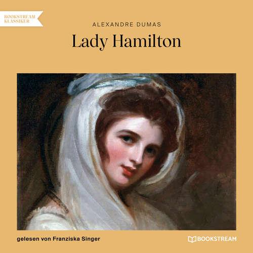 Hoerbuch Lady Hamilton - Memoiren einer Favoritin - Alexandre Dumas - Franziska Singer