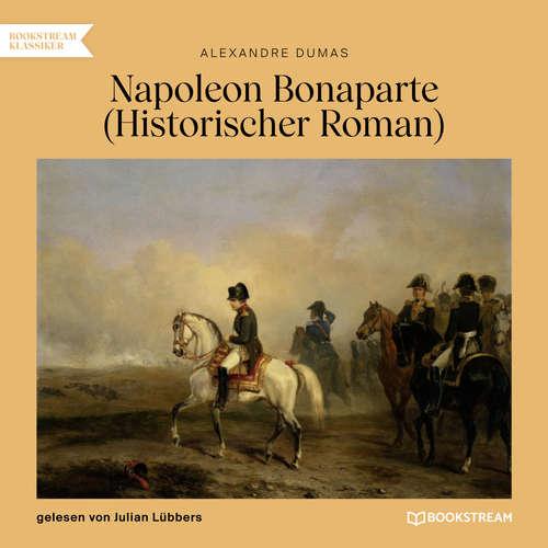 Hoerbuch Napoleon Bonaparte - Alexandre Dumas - Julian Lübbers