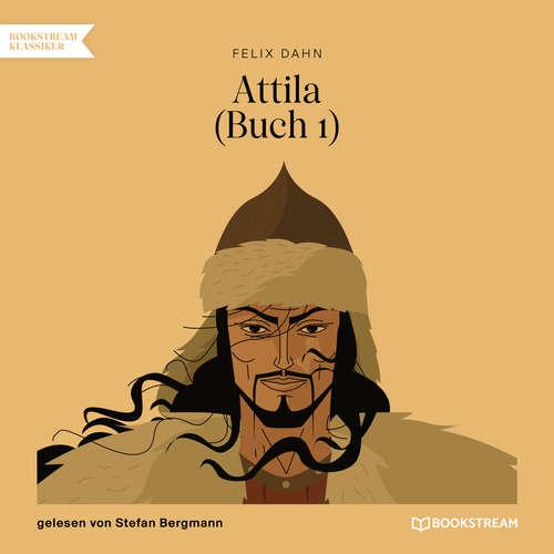 Hoerbuch Attila, Buch 1 - Felix Dahn - Stefan Bergmann