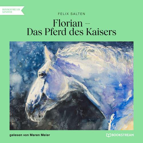 Hoerbuch Florian - Das Pferd des Kaisers - Felix Salten - Maren Meier