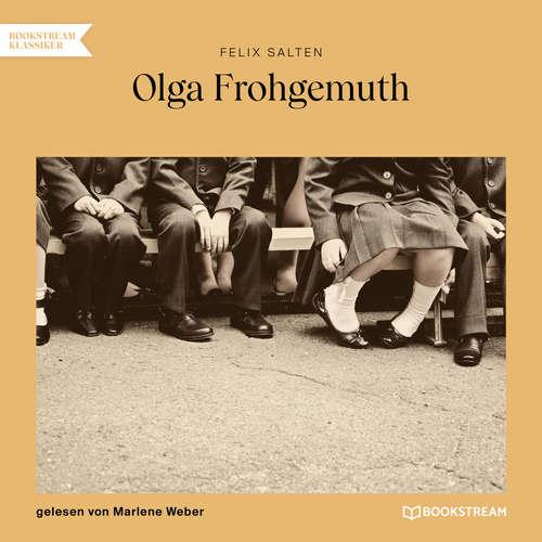 Hoerbuch Olga Frohgemuth - Felix Salten - Marlene Weber