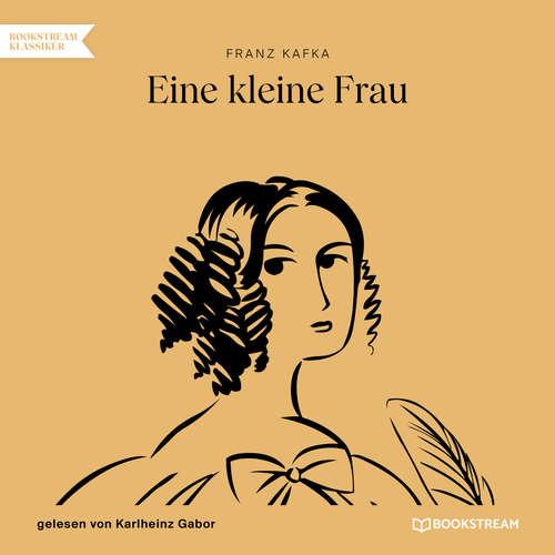 Hoerbuch Eine kleine Frau - Franz Kafka - Karlheinz Gabor