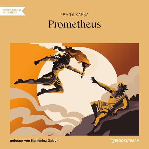 Hoerbuch Prometheus - Franz Kafka - Karlheinz Gabor