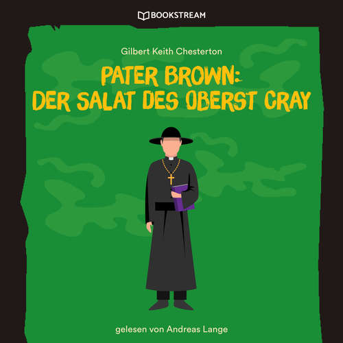 Hoerbuch Pater Brown: Der Salat des Oberst Cray - Gilbert Keith Chesterton - Andreas Lange