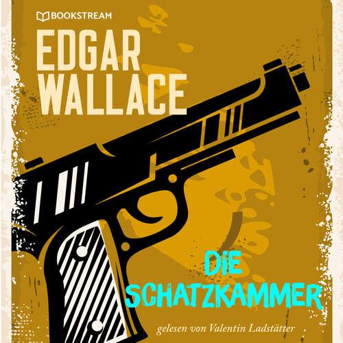 Hoerbuch Die Schatzkammer - Edgar Wallace - Valentin Ladstätter