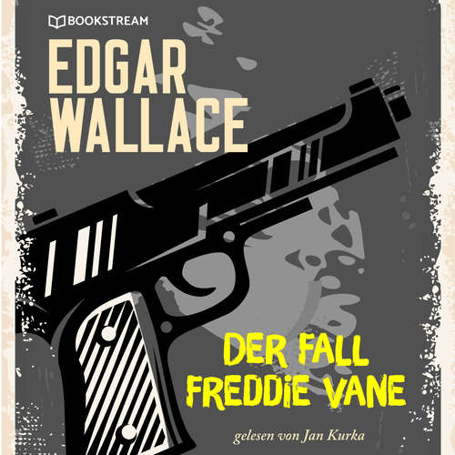 Hoerbuch Der Fall Freddie Vane - Edgar Wallace - Jan Kurka