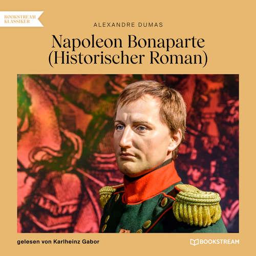 Hoerbuch Napoleon Bonaparte - Historischer Roman - Alexandre Dumas - Karlheinz Gabor