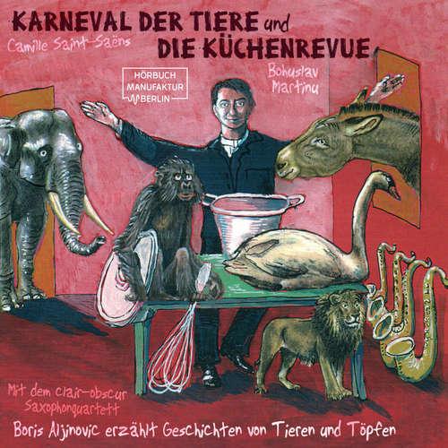 Hoerbuch Der Karneval der Tiere und Die Küchenrevue - Boris Aljinovic - Boris Aljinovic