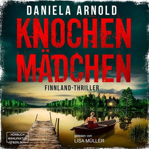 Hoerbuch Knochenmädchen - Daniela Arnold - Lisa Müller