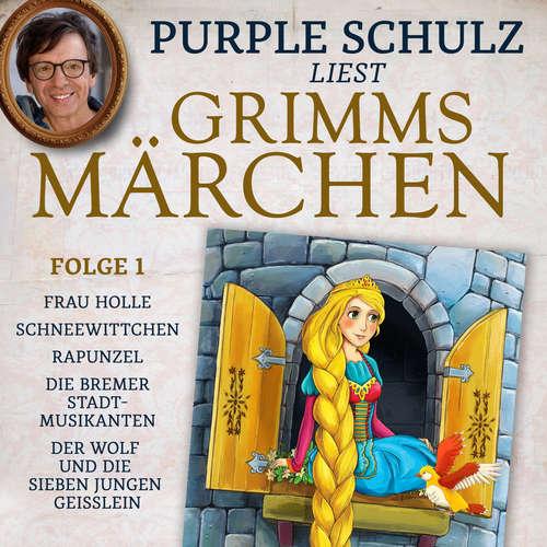 Hoerbuch Purple Schulz liest Grimms Märchen, Folge 1 - Brüder Grimm - Purple Schulz