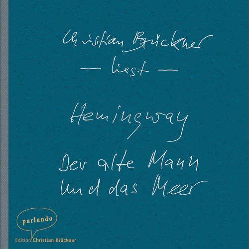 Hoerbuch Der alte Mann und das Meer - Erzählung - Ernest Hemingway - Christian Brückner