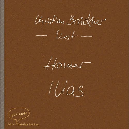 Hoerbuch Ilias -  Homer - Christian Brückner