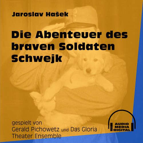 Hoerbuch Die Abenteuer des braven Soldaten Schwejk - Jaroslav Hašek - Gerald Pichowetz