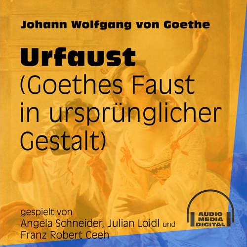 Hoerbuch Urfaust - Goethes Faust in ursprünglicher Gestalt - Johann Wolfgang von Goethe - Angela Schneider